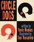 Circle Dogs by Kevin Henkes (Hardback, 1999)