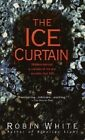 The Ice Curtain by Robin White (Paperback, 2002)