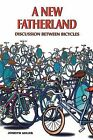A New Fatherland: Discussion Between Bicycles by Joseph Adler (Paperback / softback, 2013)