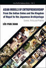 Asian Models of Entrepreneurship - From the Indian Union and the Kingdom of Nepal to the Japanese Archipelago: Context, Policy and Practice by Leo Paul Dana (Hardback, 2007)