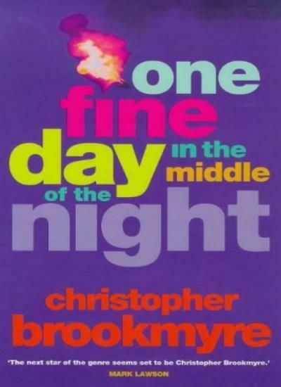 One Fine Day in the Middle of the Night By Christopher Brookmyre. 9780316848671
