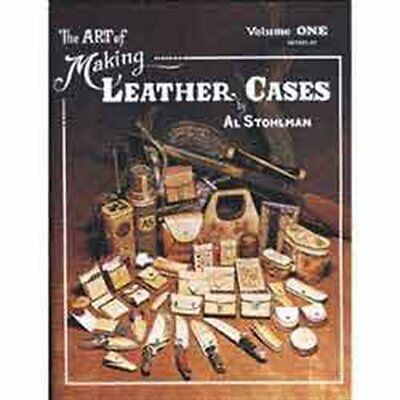 The Art of Making Leather Cases, Vol. 1 [paperback] Stohlman, Al [Jan 01, 1979]