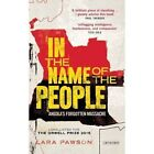 In the Name of the People: Angola's Forgotten Massacre by Lara Pawson (Paperback, 2016)