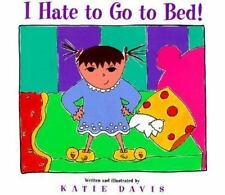 I Hate to Go to Bed! by Davis, Katie, Good Book