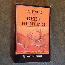THE SCIENCE OF DEER HUNTING BOOK BY JOHN E PHILLIPS (PAPERBACK)