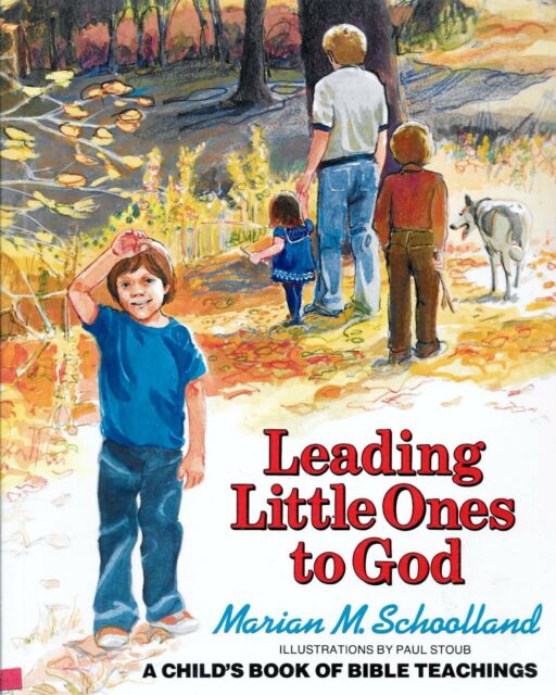 Leading Little Ones to God Marian M. Schoolland Child's Book of Bible Teachings