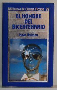 EL HOMBRE DEL BICENTENARIO - ISAAC ASIMOV - BIBLIOTECA DE CIENCIA FICCION - 29