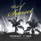 West of Sunset by Stewart O'Nan (CD-Audio, 2015)