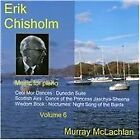 Erik Chisholm - : Music for Piano, Vol. 6 (2010)