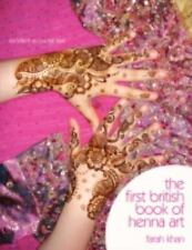 The First British Book of Henna Art by Farah Khan (2008, Paperback)