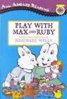 Play With Max and Ruby 9780448428543 by Rosemary Wells Paperback