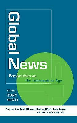 Global News : Perspectives on the Info Age by Silvia, Tony