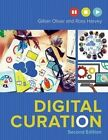 Digital Curation by Ross Harvey, Gillian Oliver, D R Harvey (Paperback / softback, 2016)