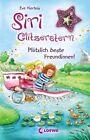 Plötzlich beste Freundinnen!, m. Anhänger / Siri Glitzerstern Bd.1 von Eva Hierteis (2012, Gebundene Ausgabe)