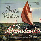 By the Waters of Minnetonka by Eric Dregni (Hardback, 2014)