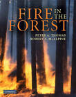 Fire in the Forest by Robert S. McAlpine, Peter A. Thomas (Hardback, 2010)