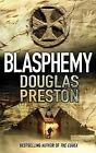 Blasphemy by Douglas Preston (Paperback, 2009)