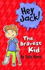 The Bravest Kid by Sally Rippin (Paperback, 2014)