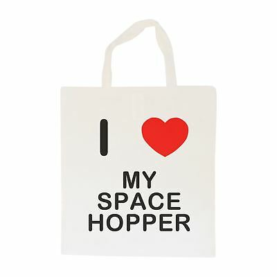 I Love My Space Hopper - Cotton Bag | Size choice Tote, Shopper or Sling
