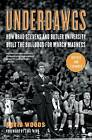 Underdawgs: How Brad Stevens and Butler University Built the Bulldogs for March Madness by David Woods (Paperback / softback, 2012)