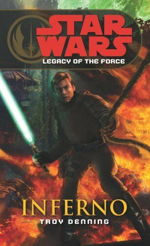 1 of 1 - Star Wars: Legacy of the Force VI - Inferno by Denning, Troy 0099492067 The