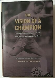 the-Vision-of-a-Champion-Signed-by-Anson-Dorrance-Autographed-HB-UNC-Soccer