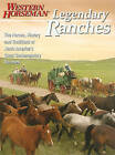 Legendary Ranches: The Horses, History and Traditions of North America's Great Contemporary Ranches by Holly Endersby, Tim O'Byrne, Guy de Galard, Kathy McCraine (Paperback, 2008)