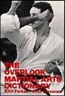 The Overlook Martial Arts Dictionary by John Corcoran, Emil Farkas, Corcoran, Farkas (Paperback / softback, 1985)