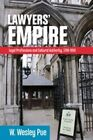 Lawyers' Empire: Legal Professions and Cultural Authority, 1780-1950 by W. Wesley Pue (Hardback, 2016)