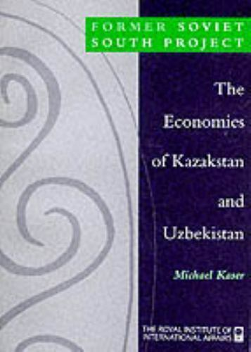 The Economics of Kazakhstan and Uzbekistan (Former Soviet South Project) Kaser,