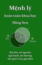 Menh Ly Hoan Toan Khoa Hoc : Dia Ban, Ha Do, Lac Thu, Bat Quai, Va 64 Que...