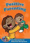 Positive Parenting: Key Information on Behaviour Management by Kid Premiership, Caroline Lee (Paperback, 2008)