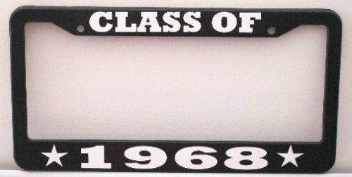 CLASS OF 1968 LICENSE PLATE FRAME FITS CHEVY FORD MOPAR