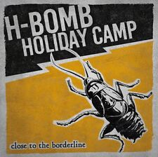 H-BOMB HOLIDAY CAMP - Close to the Borderline CD   Hardcore Punk Dwarves