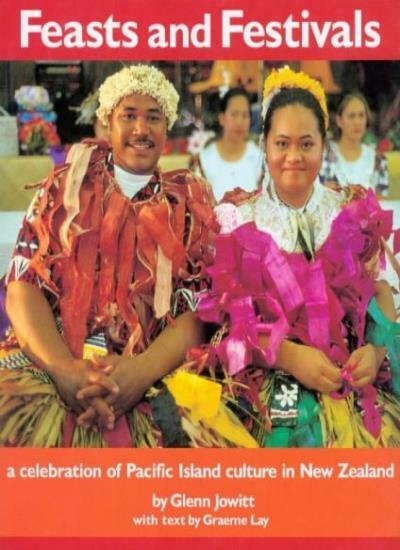 Feasts and Festivals: A Celebration of Pacific Island Culture in New Zealand,Gl