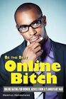 Be the Best Online Bitch: Online Dating for Women, Advice from a Flamboyant Man by Prentice Prefontaine (Paperback / softback, 2013)