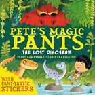 Pete's Magic Pants: The Lost Dinosaur by Paddy Kempshall (Paperback, 2016)