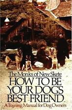 How to Be Your Dog's Best Friend : A Training Manual for Dog Owners by Monks of New Skete Staff (1978, Hardcover)