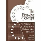 The Biosaline Concept: An Approach to the Utilization of Underexploited Resources by Springer-Verlag New York Inc. (Paperback, 2011)