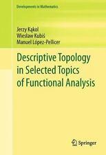 Developments in Mathematics Ser.: Descriptive Topology in Selected Topics of...