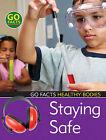 Staying Safe by Bloomsbury Publishing PLC (Hardback, 2009)