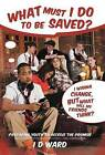 What Must I Do to Be Saved?: Preparing Youth to Receive the Promise by I D Ward (Hardback, 2012)