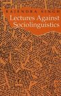 Lectures Against Sociolinguistics by Rajendra Singh (Paperback, 1997)