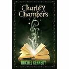 Charley Chambers by Rachel Kennedy (Paperback, 2016)
