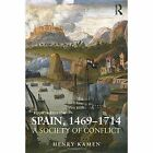 Spain 1469-1714: A Society of Conflict by Henry Kamen (Paperback, 2014)