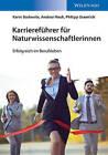 Karrierefuhrer Fur Naturwissenschaftlerinnen: Erfolgreich im Berufsleben by Andrea Hauk, Philipp Gramlich, Wiley-VCH, Karin Bodewits (Paperback, 2015)