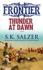 Frontier Thunder at Dawn by S K Salzer (Paperback, 2015)