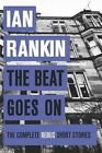 The Beat Goes on: the Complete Rebus Stories by Ian Rankin (Paperback, 2014)