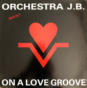 """Orchestra J.B. 12"""" On A Love Groove - France (VG/EX+)"""