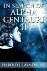 in Search of Alpha Centauri II 9781606724354 by SR Harold J Laymon Paperback